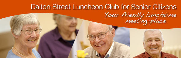Dalton Street Luncheon Club for Senior Citizens - Your friendly lunchtime meeting-place