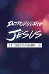 Introducing Jesus - Studies in Mark