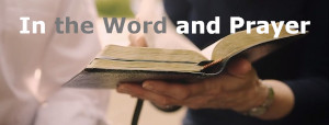 In the Word and prayer