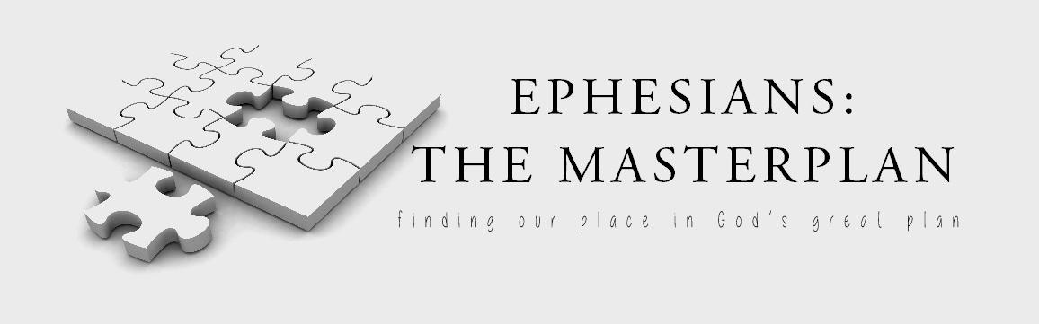 Ephesians: The Masterplan