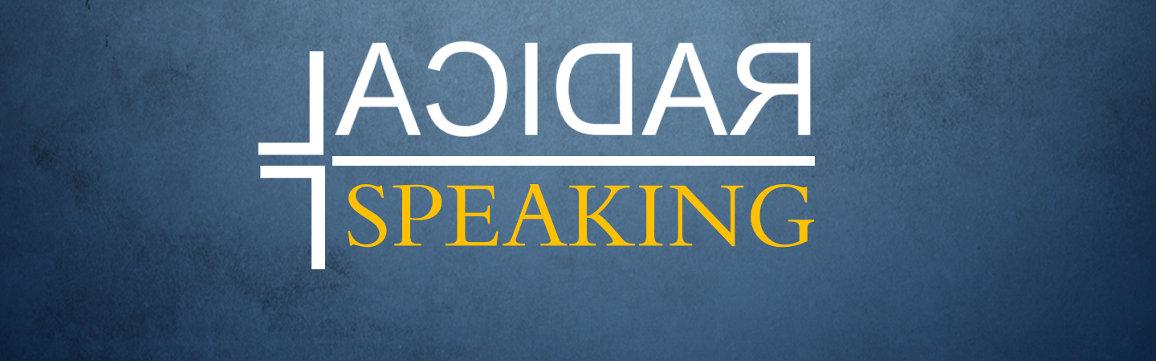Radical Speaking