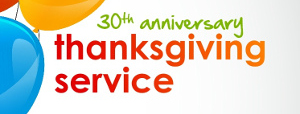 30th Anniversary Thanksgiving Service