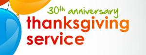 30th Anniversary Thanksgiving Service