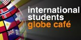 International Students - Globe Cafe