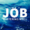 Job - Suffering Well