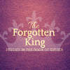 The Forgotten King - Studies in the book of Esther