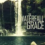 The Waterfall of Grace